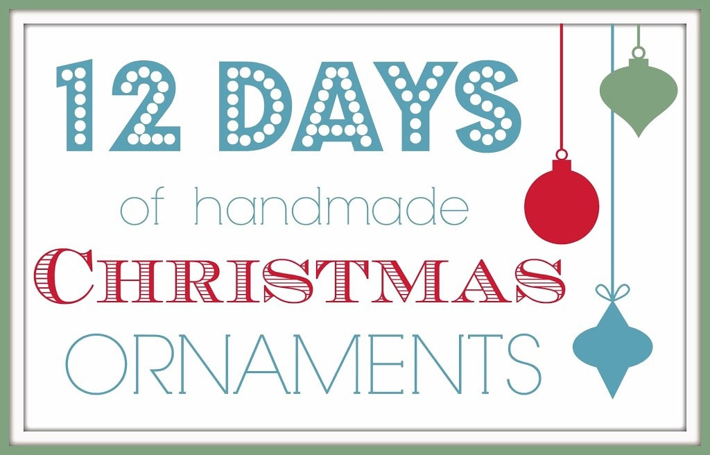 12 Days of Handmade Christmas Ornaments (day 1)