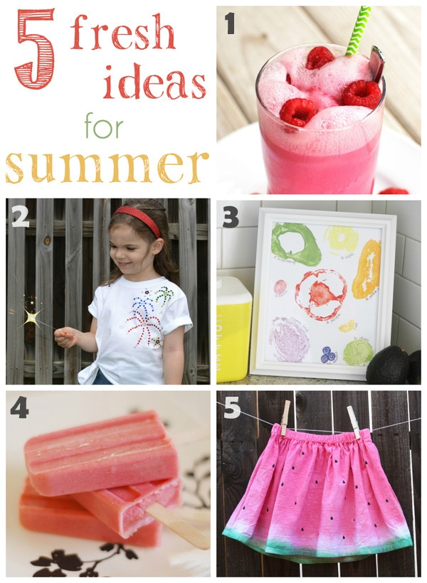 5 Fresh Ideas for Summer!