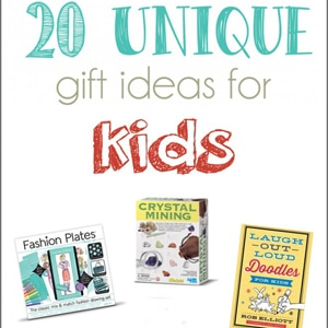 20 Unique Gift Ideas for Kids and a GIVEAWAY!