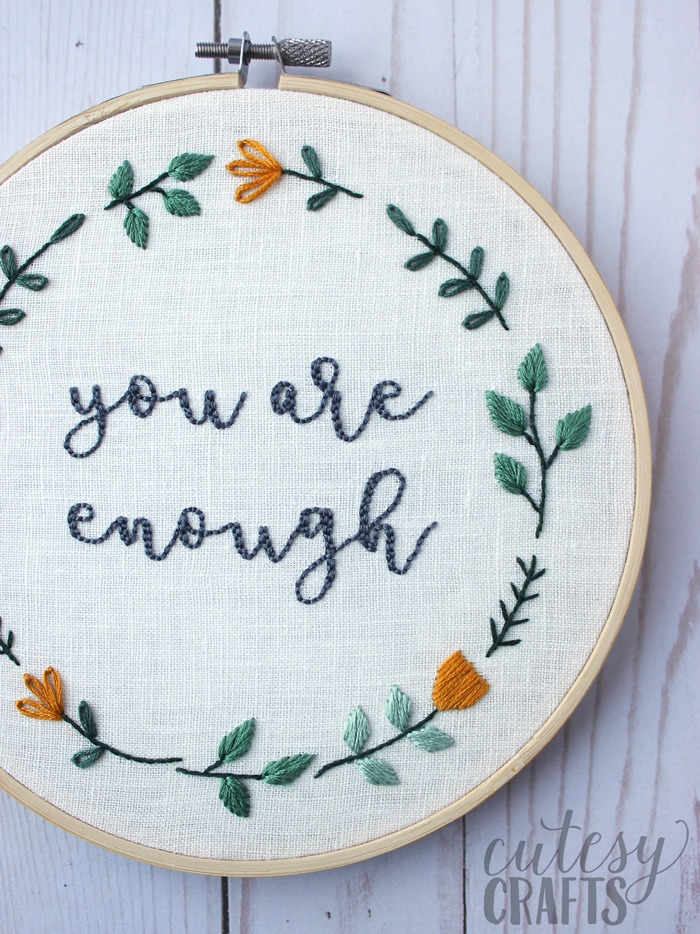 """""""You Are Enough"""" Hand Embroidered Quote - Free hand embroidery pattern!"""
