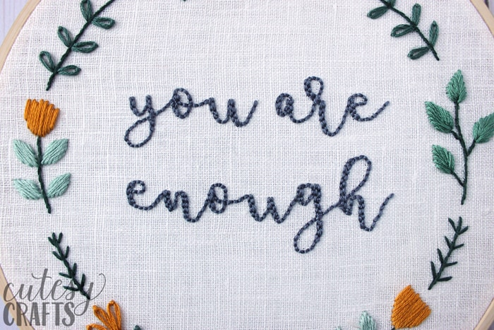 """""""You Are Enough"""" Hand Embroidered Quote"""