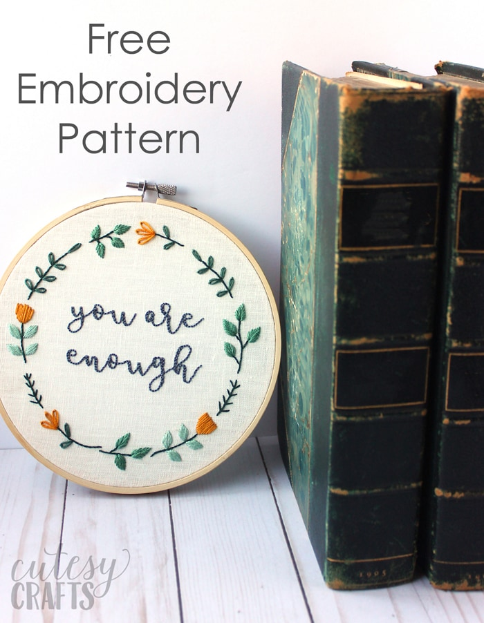 """""""You Are Enough"""" Hand Embroidered Quote - Free embroidery pattern!"""