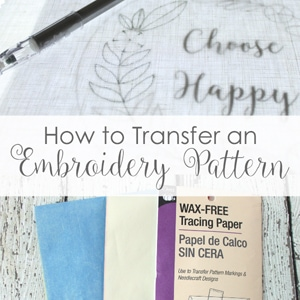 Embroidery Transfer – How to Transfer an Embroidery Pattern