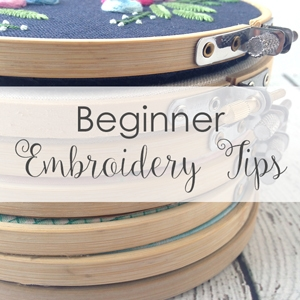Beginner Embroidery Tips
