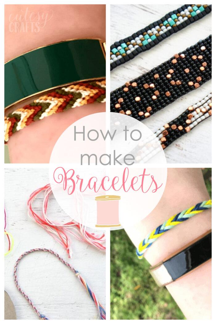 How to Make Bracelets!